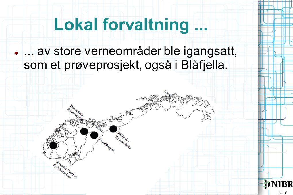 s 10 Lokal forvaltning... ... av store verneområder ble igangsatt, som et prøveprosjekt, også i Blåfjella.
