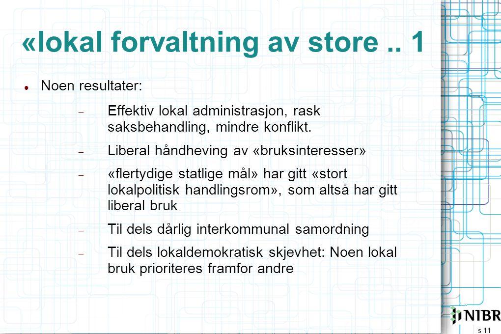 s 11 «lokal forvaltning av store..