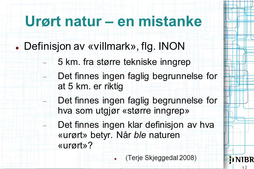 s 2 Urørt natur – en mistanke  Definisjon av «villmark», flg.