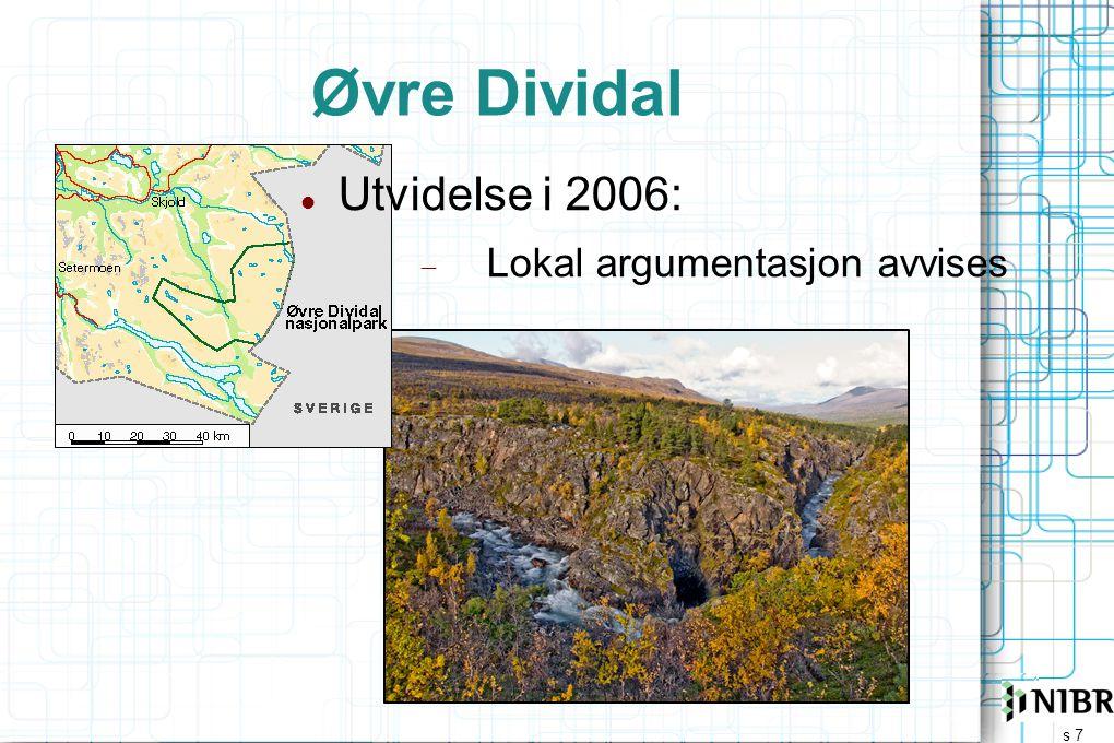 s 7 Øvre Dividal  Utvidelse i 2006:  Lokal argumentasjon avvises