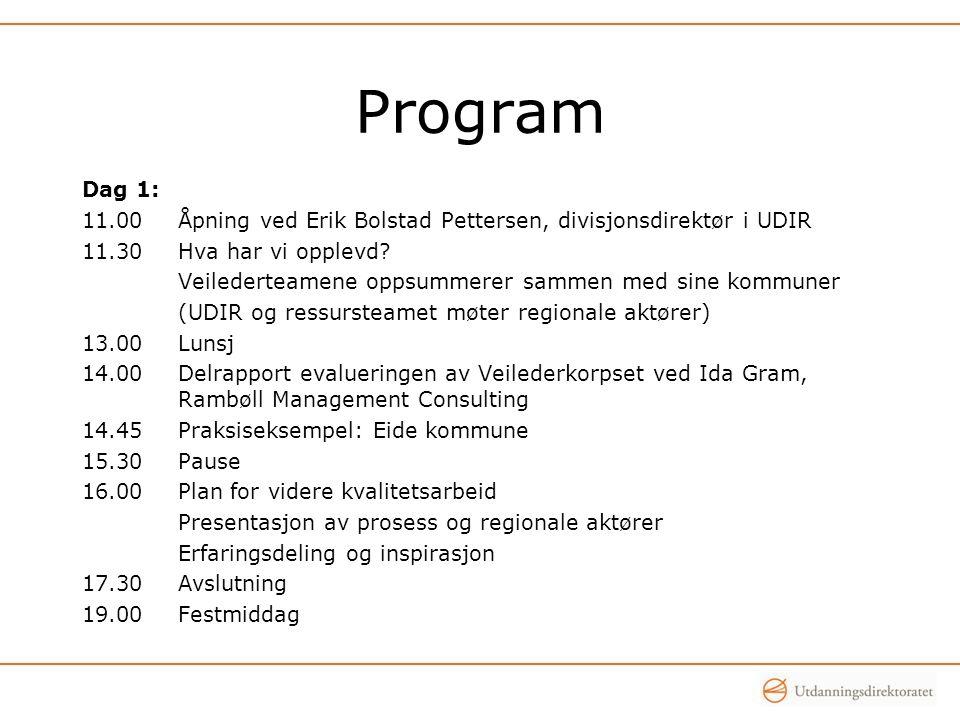 Program Dag 2: 08.30Suksesskriterier for kvalitetsutvikling ved Eirik Irgens, NTNU 10.00Pause med utsjekking 10.30Plan for videre kvalitetsarbeid fortsetter 11.30Lunsj 12.30Kommunevis samling – hva har vi lært.
