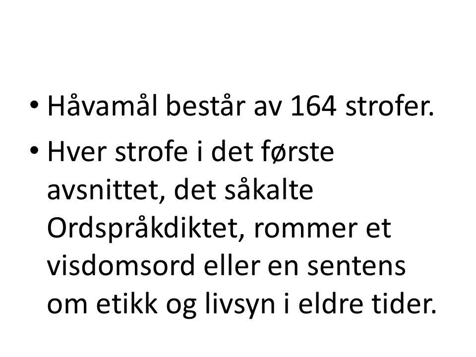 • Håvamål består av 164 strofer.