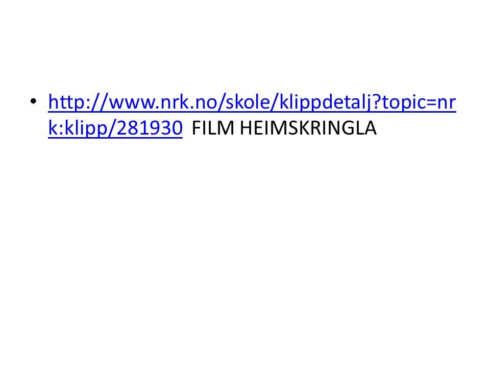 • http://www.nrk.no/skole/klippdetalj?topic=nr k:klipp/281930 FILM HEIMSKRINGLA http://www.nrk.no/skole/klippdetalj?topic=nr k:klipp/281930