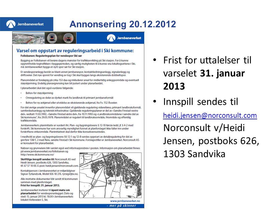 Annonsering 20.12.2012 • Frist for uttalelser til varselet 31.
