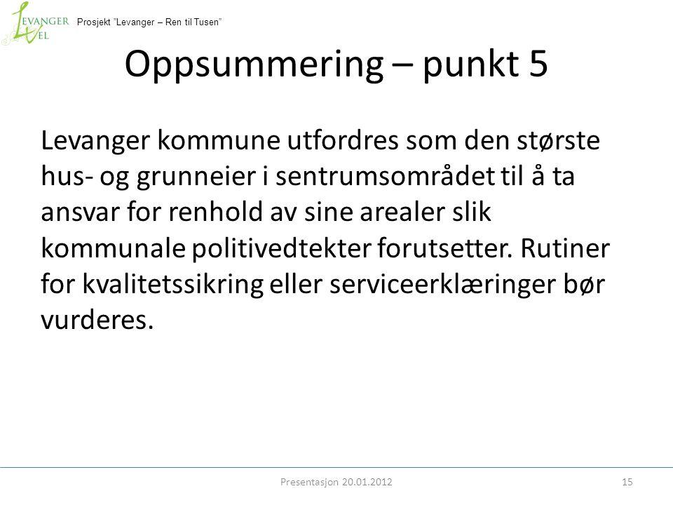"""Prosjekt """"Levanger – Ren til Tusen"""" Oppsummering – punkt 5 Levanger kommune utfordres som den største hus- og grunneier i sentrumsområdet til å ta ans"""