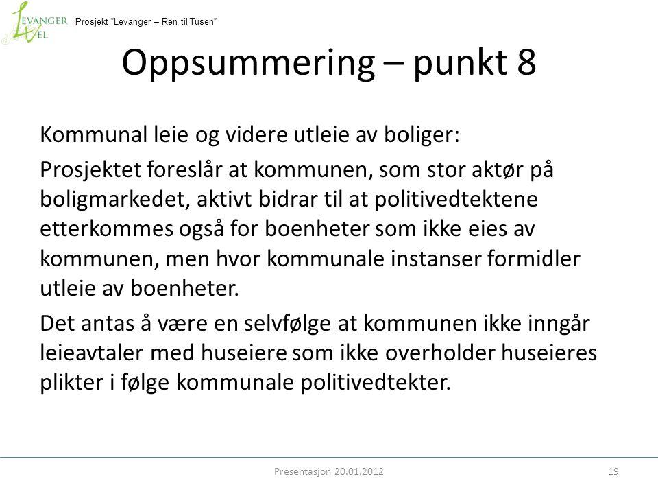 """Prosjekt """"Levanger – Ren til Tusen"""" Oppsummering – punkt 8 Kommunal leie og videre utleie av boliger: Prosjektet foreslår at kommunen, som stor aktør"""