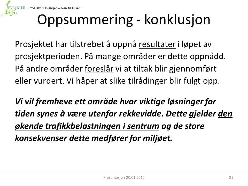 Prosjekt Levanger – Ren til Tusen Oppsummering - konklusjon Prosjektet har tilstrebet å oppnå resultater i løpet av prosjektperioden.
