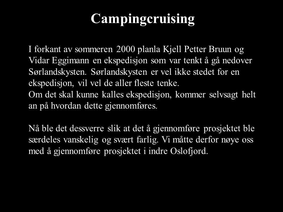 Campingcruising I forkant av sommeren 2000 planla Kjell Petter Bruun og Vidar Eggimann en ekspedisjon som var tenkt å gå nedover Sørlandskysten. Sørla