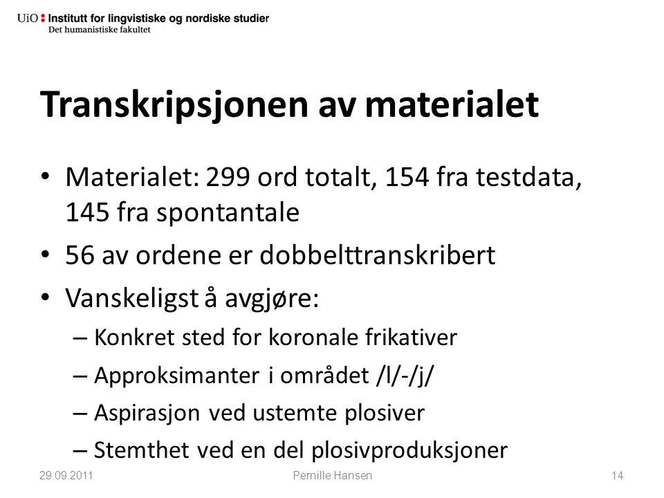 Transkripsjonen av materialet • Materialet: 299 ord totalt, 154 fra testdata, 145 fra spontantale • 56 av ordene er dobbelttranskribert • Vanskeligst
