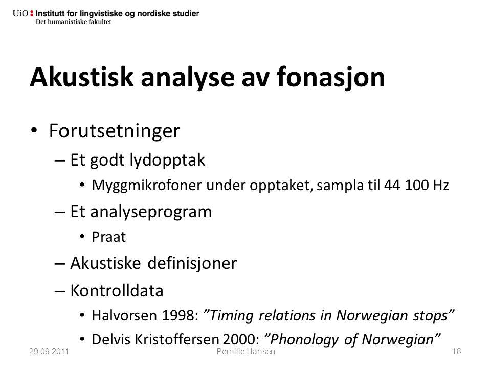 Akustisk analyse av fonasjon • Forutsetninger – Et godt lydopptak • Myggmikrofoner under opptaket, sampla til 44 100 Hz – Et analyseprogram • Praat –