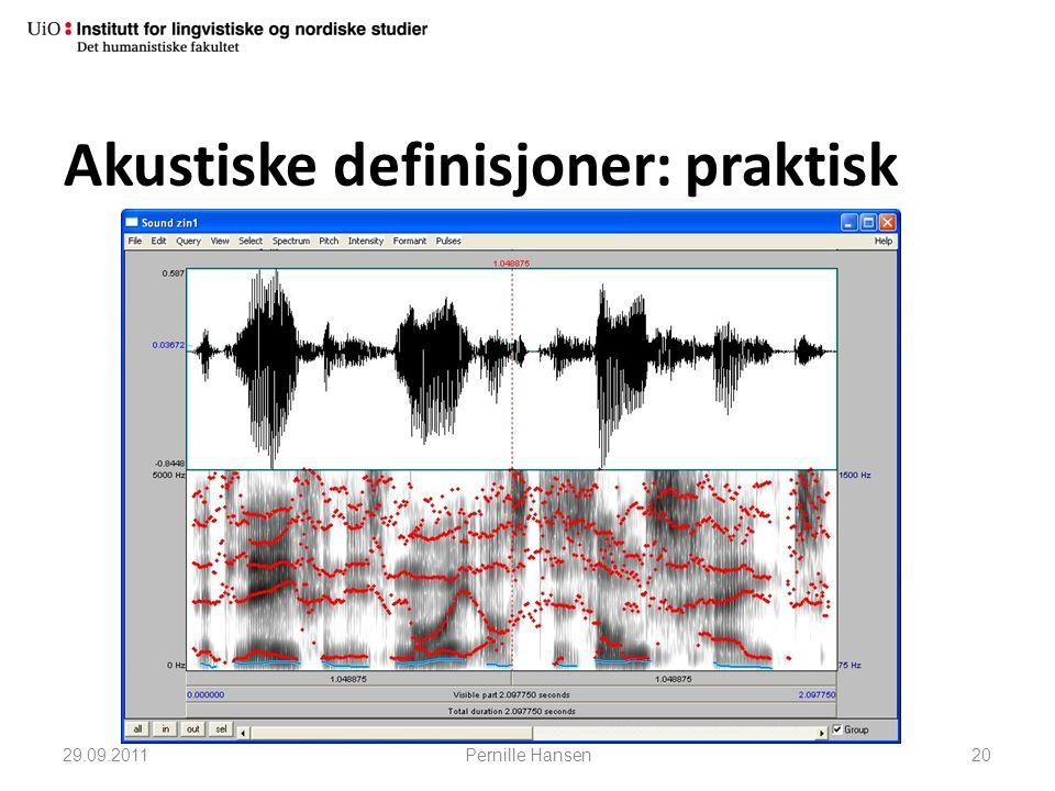 Akustiske definisjoner: praktisk 29.09.2011Pernille Hansen20