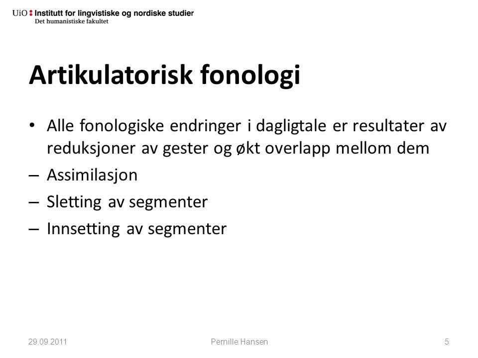 Artikulatorisk fonologi • Alle fonologiske endringer i dagligtale er resultater av reduksjoner av gester og økt overlapp mellom dem – Assimilasjon – S