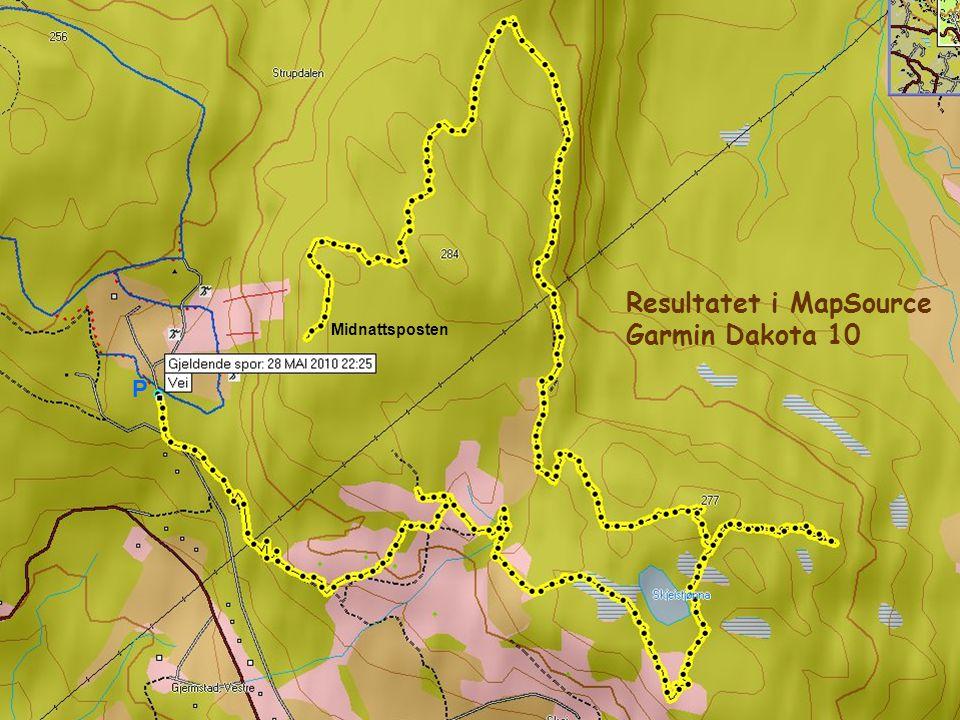P Midnattsposten Resultatet i MapSource Garmin Dakota 10