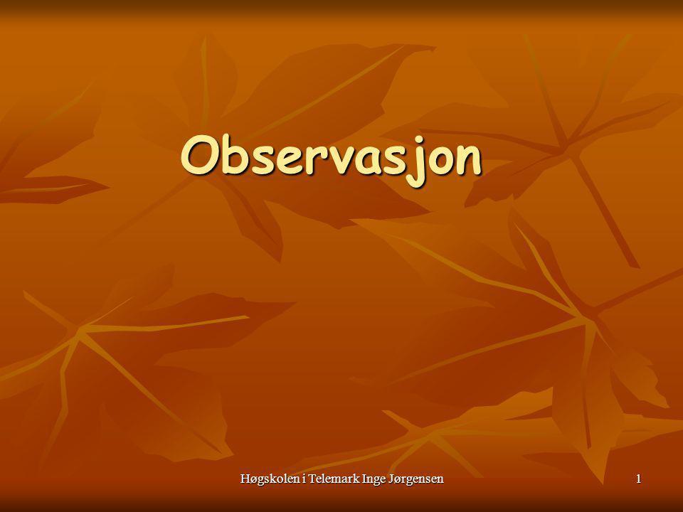 2 Hvorfor observere (Horne og Øyen Målretta miljøarbeid del 2): 1.