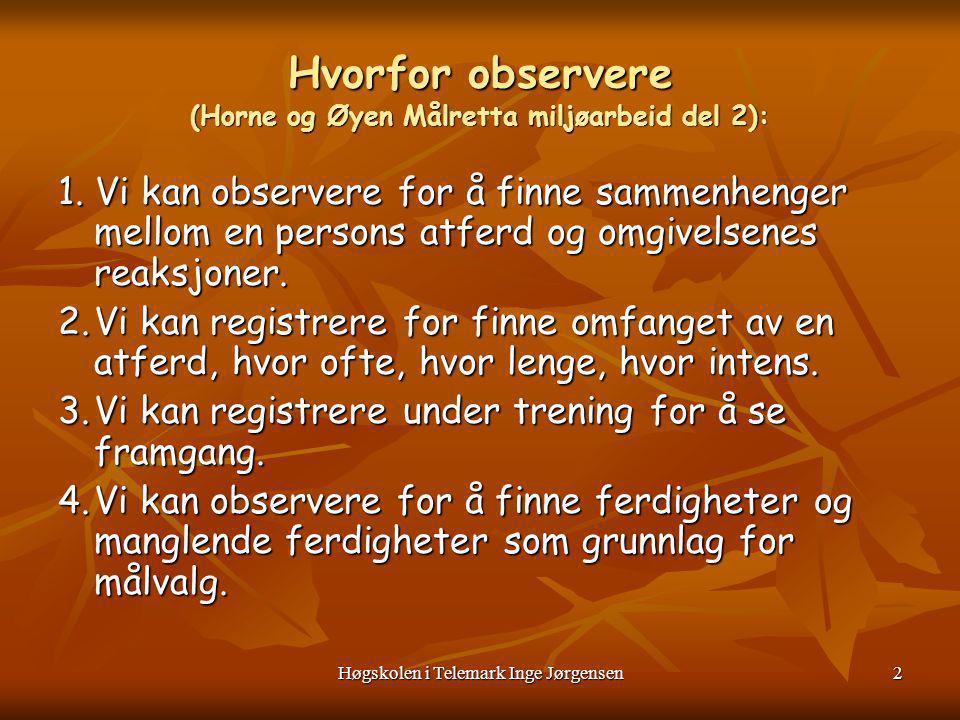 Høgskolen i Telemark Inge Jørgensen3 Hvordan registrere 1.DAGBOKREGISTRERING En kan skrive ned det en opplever i dagboks form.