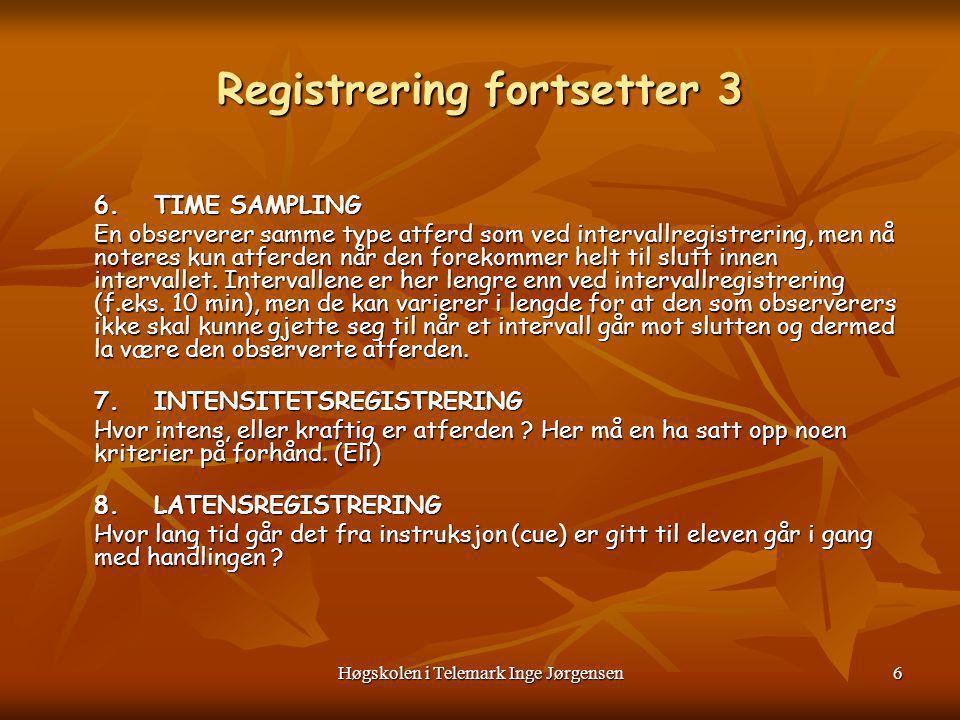Høgskolen i Telemark Inge Jørgensen7 DEFINERING AV INTENSITET VED ATFERDSVANSKER Ex.