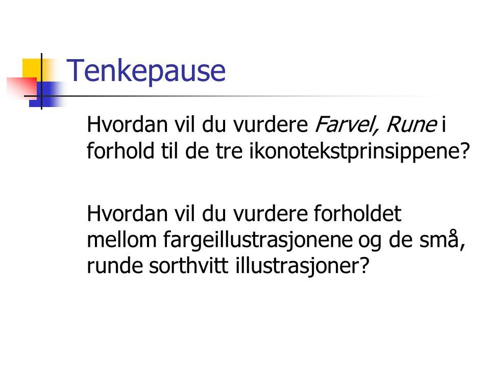 Tenkepause Hvordan vil du vurdere Farvel, Rune i forhold til de tre ikonotekstprinsippene? Hvordan vil du vurdere forholdet mellom fargeillustrasjonen
