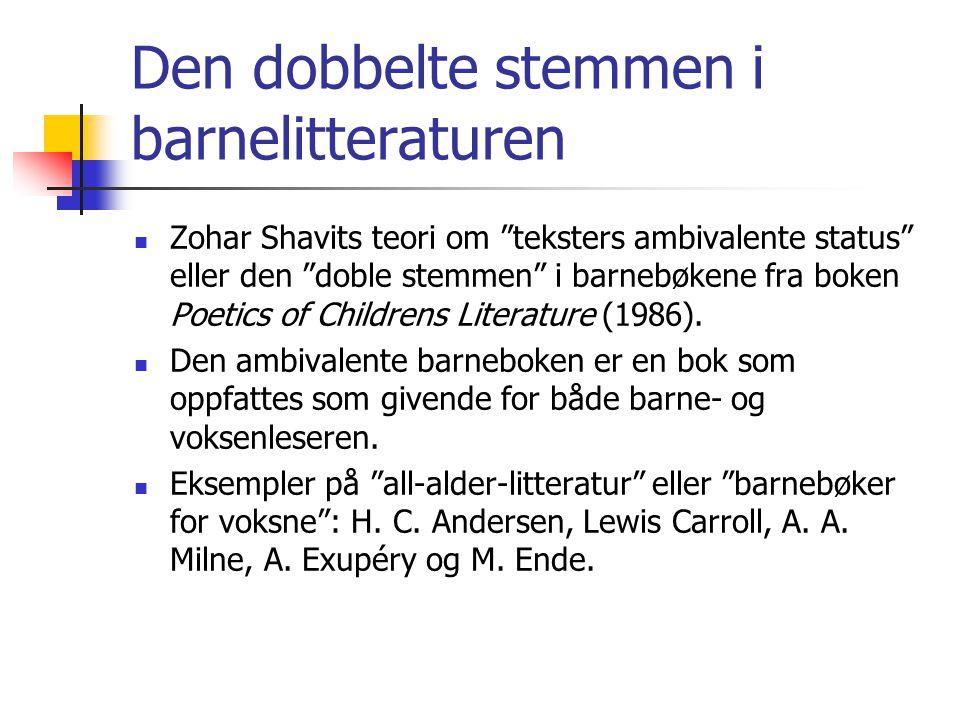 """Den dobbelte stemmen i barnelitteraturen  Zohar Shavits teori om """"teksters ambivalente status"""" eller den """"doble stemmen"""" i barnebøkene fra boken Poet"""