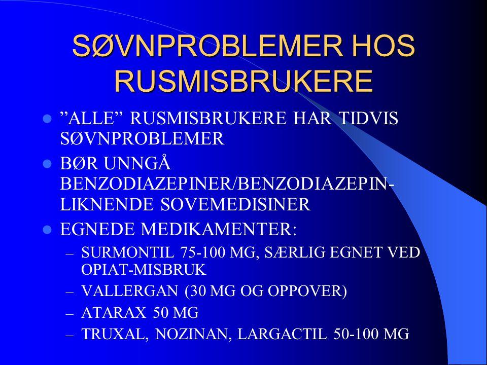 """SØVNPROBLEMER HOS RUSMISBRUKERE  """"ALLE"""" RUSMISBRUKERE HAR TIDVIS SØVNPROBLEMER  BØR UNNGÅ BENZODIAZEPINER/BENZODIAZEPIN- LIKNENDE SOVEMEDISINER  EG"""