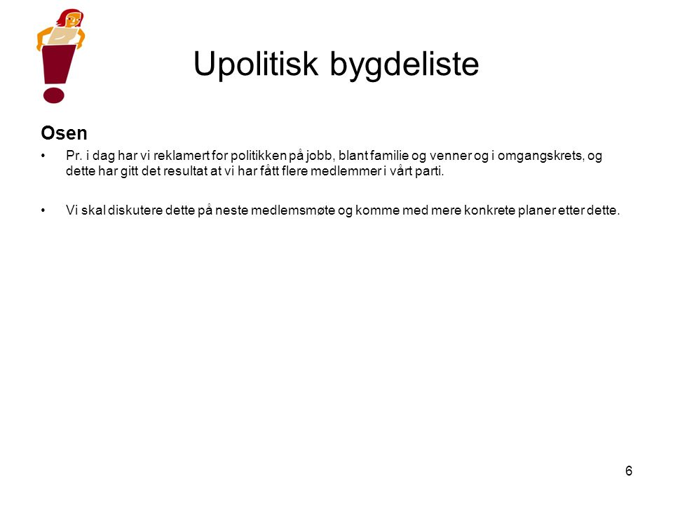 7 Senterpartiet Osen Rissa Steinkjer •Senterpartiet i Steinkjer har lenge praktisert 50% fordeling av kjønn på våre lister, og har ikke planer om å endret dette.