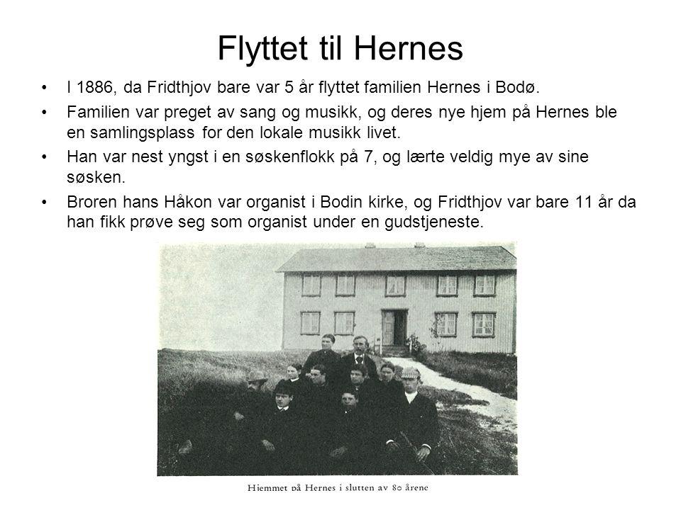 Flyttet til Hernes •I 1886, da Fridthjov bare var 5 år flyttet familien Hernes i Bodø.