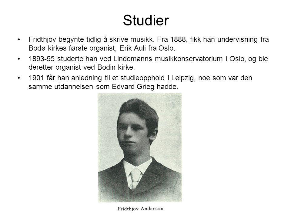 Studier •Fridthjov begynte tidlig å skrive musikk.