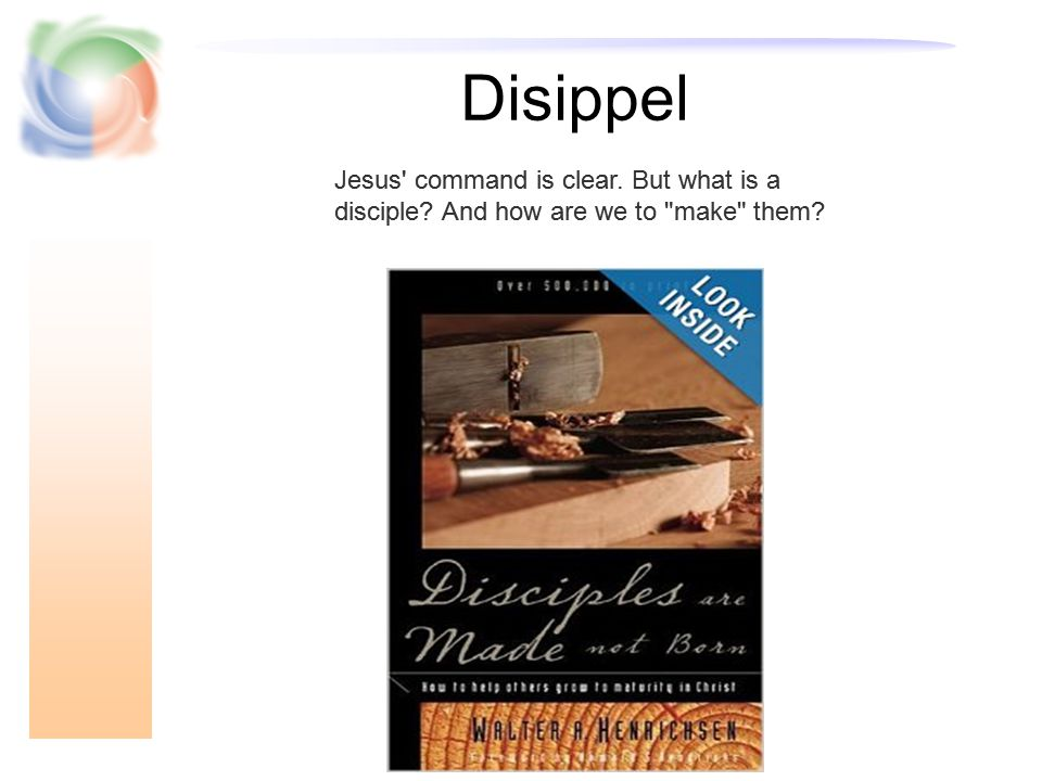 Disippel Jesus command is clear. But what is a disciple? And how are we to make them?