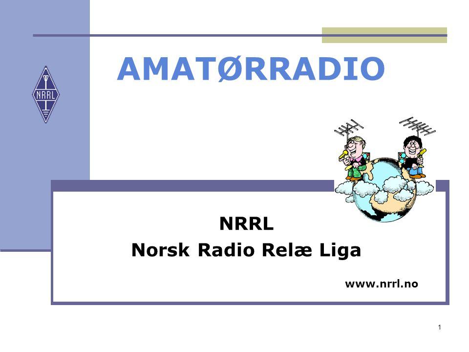 1 AMATØRRADIO NRRL Norsk Radio Relæ Liga www.nrrl.no