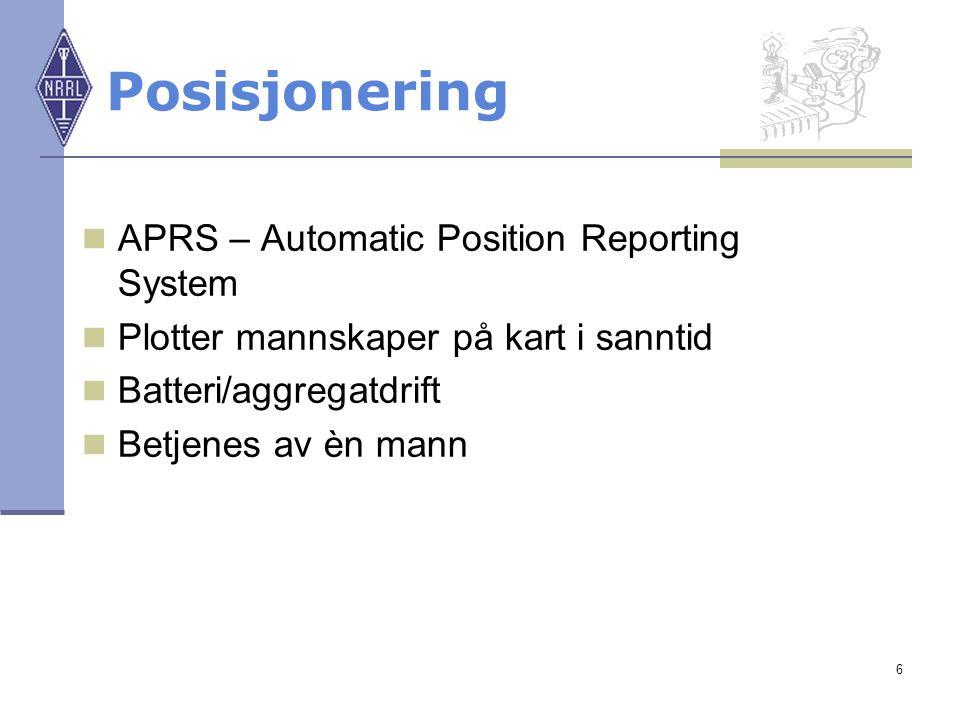 6 Posisjonering  APRS – Automatic Position Reporting System  Plotter mannskaper på kart i sanntid  Batteri/aggregatdrift  Betjenes av èn mann