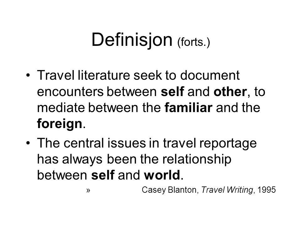 Former for reisetekster •Reiselitteratur (jf.Melberg og Blanton).