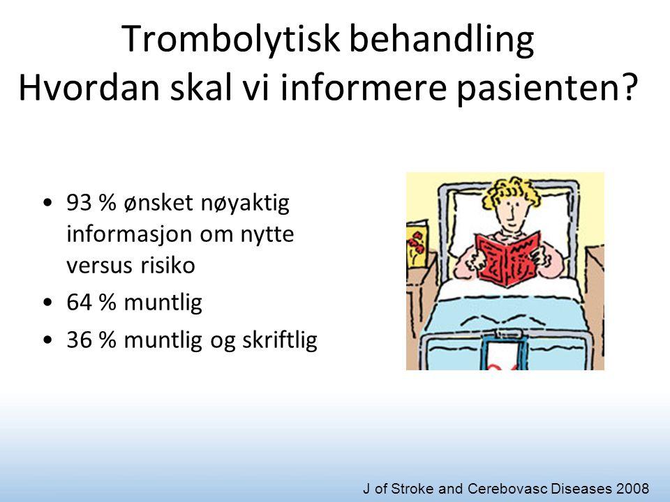 Trombolytisk behandling Hvordan skal vi informere pasienten.