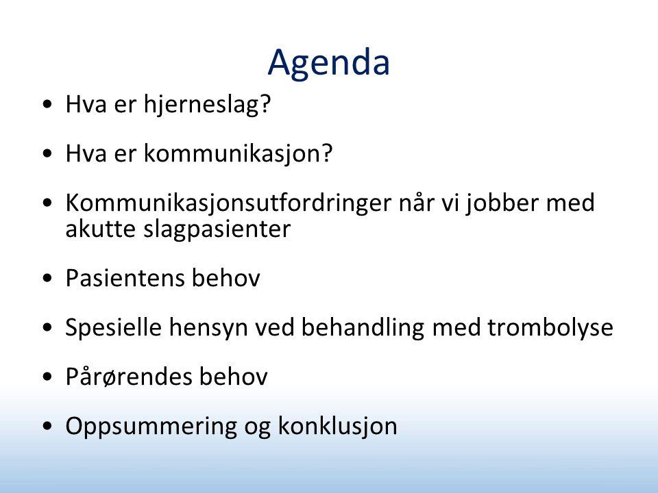 Agenda •Hva er hjerneslag.•Hva er kommunikasjon.