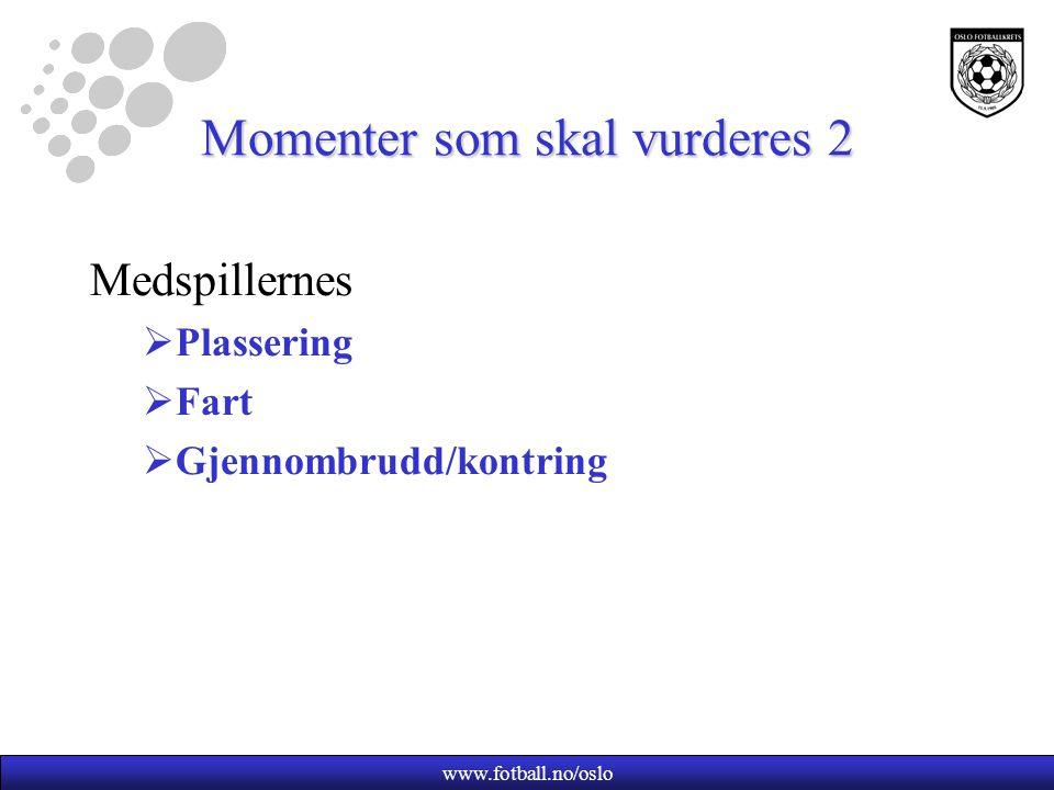 Momenter som skal vurderes 3 Motspillernes  Plassering  Antall Taklingens  Grovhet  Disiplinær bestrafning (husk nummeret)?