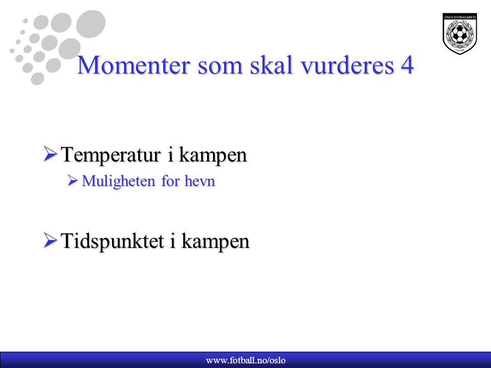 www.fotball.no/oslo Momenter som skal vurderes 5  Konsekvenser av avgjørelsen  Bare frispark.