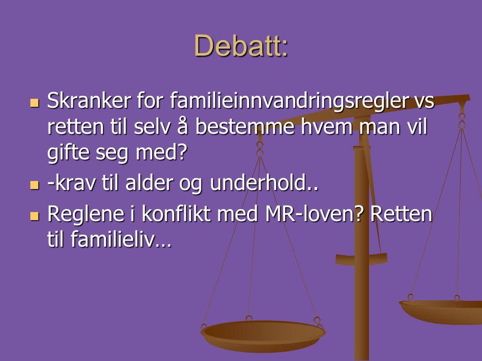 Debatt:  Skranker for familieinnvandringsregler vs retten til selv å bestemme hvem man vil gifte seg med?  -krav til alder og underhold..  Reglene