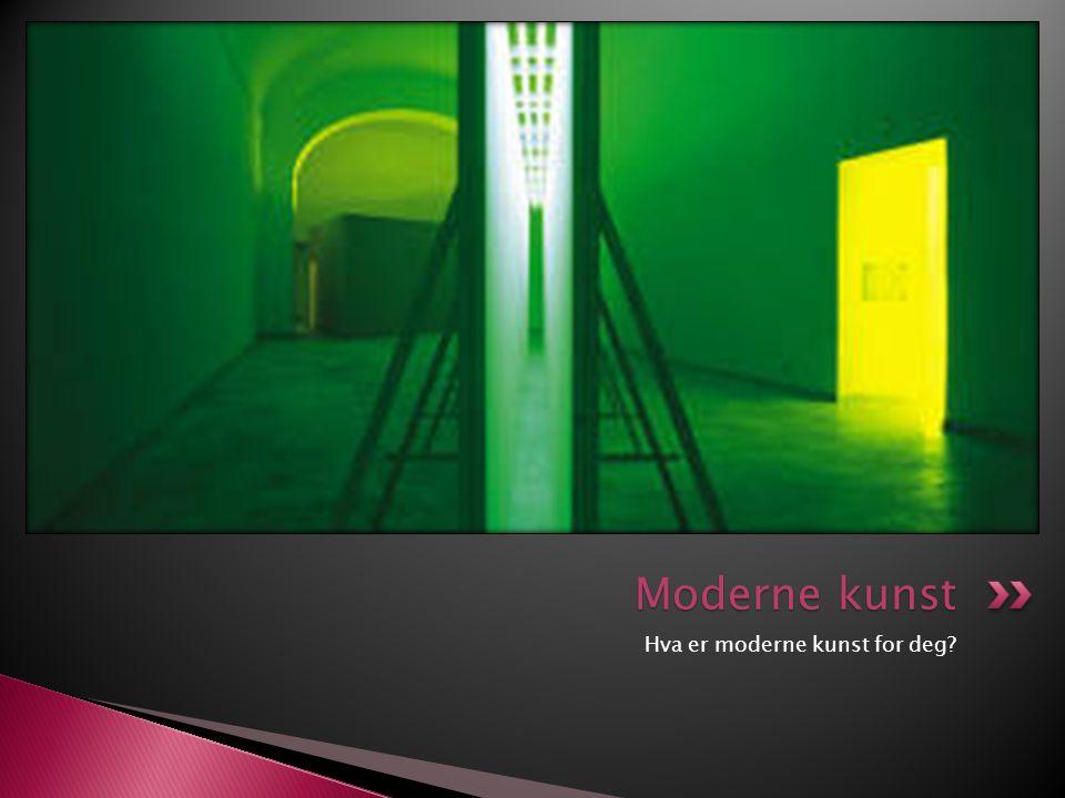 Hva er moderne kunst for deg? Moderne kunst