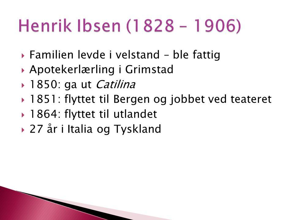  Familien levde i velstand – ble fattig  Apotekerlærling i Grimstad  1850: ga ut Catilina  1851: flyttet til Bergen og jobbet ved teateret  1864: