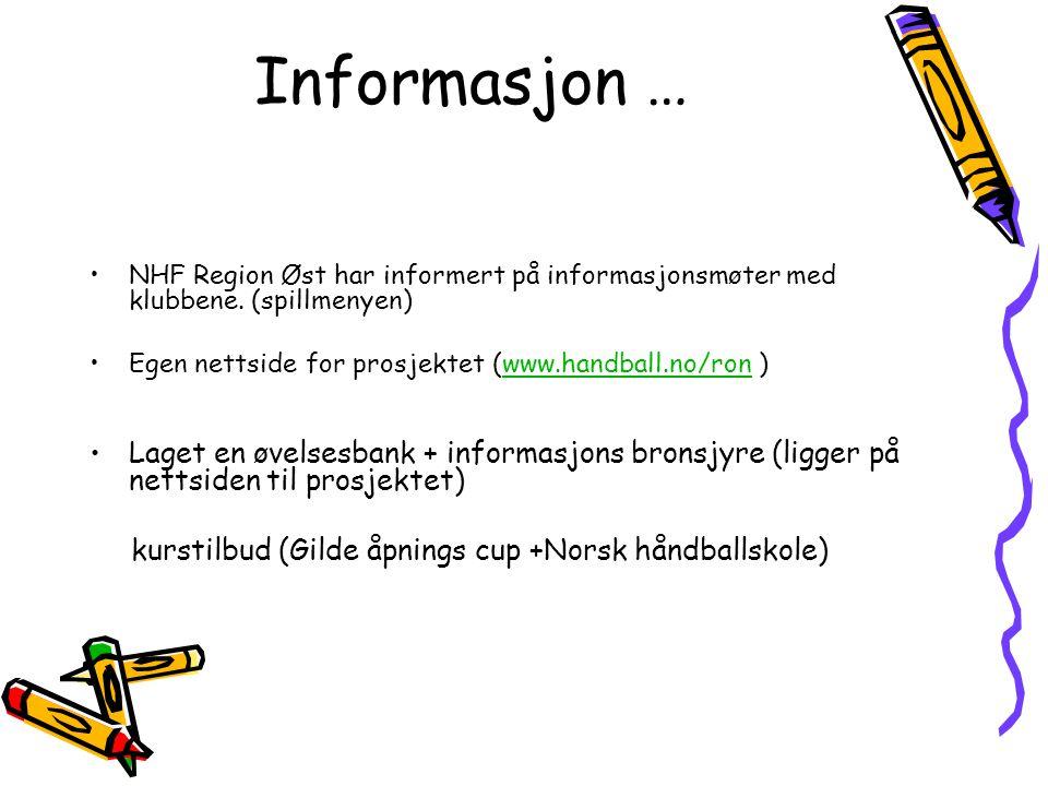 Informasjon … •NHF Region Øst har informert på informasjonsmøter med klubbene.