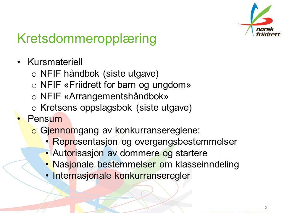 Kretsdommeropplæring •Kursmateriell o NFIF håndbok (siste utgave) o NFIF «Friidrett for barn og ungdom» o NFIF «Arrangementshåndbok» o Kretsens oppsla