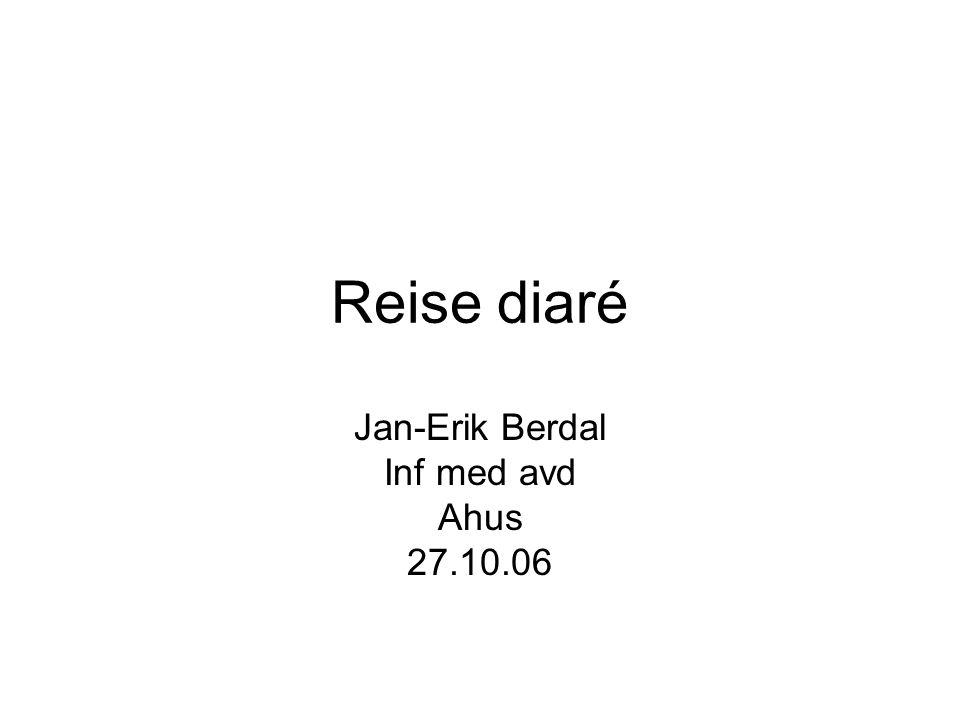 Reise diaré Jan-Erik Berdal Inf med avd Ahus 27.10.06