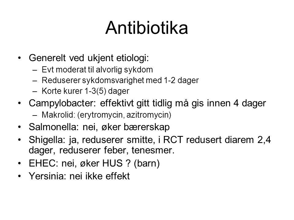 Antibiotika •Generelt ved ukjent etiologi: –Evt moderat til alvorlig sykdom –Reduserer sykdomsvarighet med 1-2 dager –Korte kurer 1-3(5) dager •Campylobacter: effektivt gitt tidlig må gis innen 4 dager –Makrolid: (erytromycin, azitromycin) •Salmonella: nei, øker bærerskap •Shigella: ja, reduserer smitte, i RCT redusert diarem 2,4 dager, reduserer feber, tenesmer.