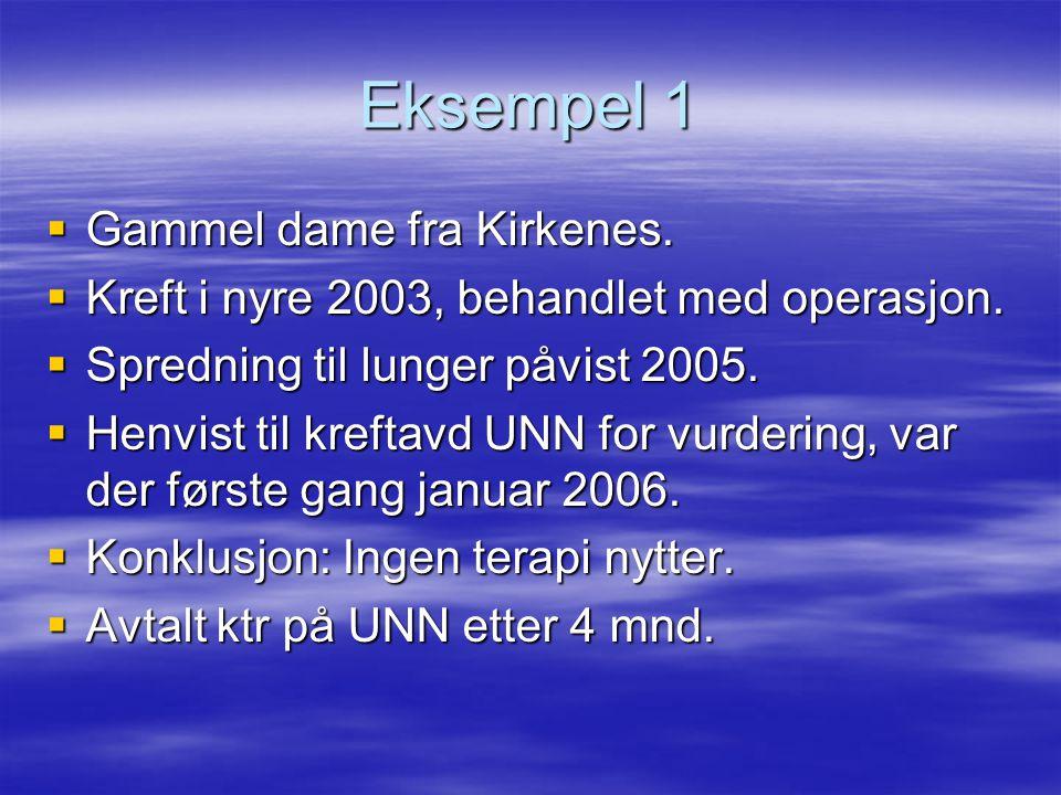 Eks 1 - forts  Kontroll kreftavd UNN april 2006.Ingen behandling.
