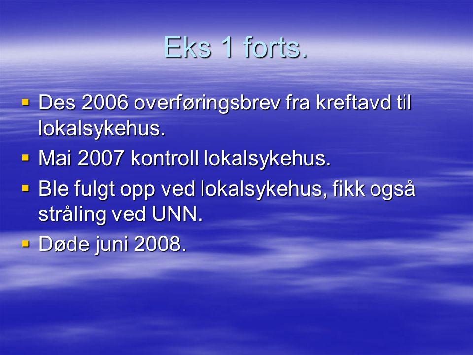 Vi regner litt:  2009: 5061 pas på kontroll i Tromsø  Ca 5-10% trenger ledsager, mao totaltall ca 5.800, dvs 11.600 enkeltreiser  55% av kontrollene av Finnmarkspasienter på UNN kunne vært gjort i Finnmark  55% av 11.600 = 6.380 enkeltreiser