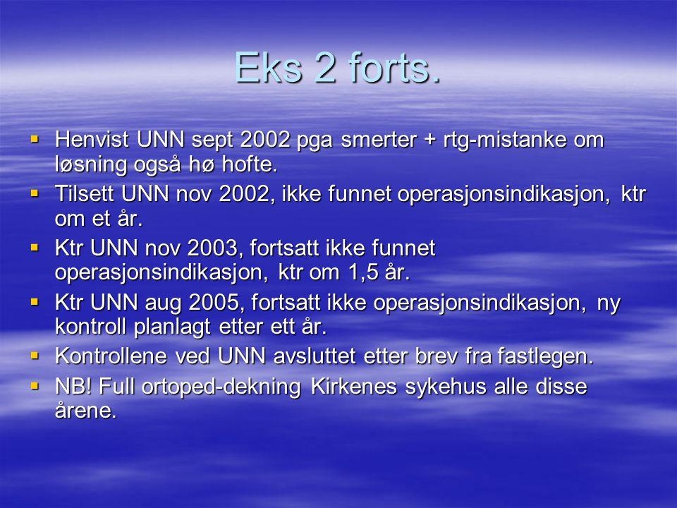 Eks 2 forts:  Rehenvist høsten 2007 med bestilling reoperasjon.