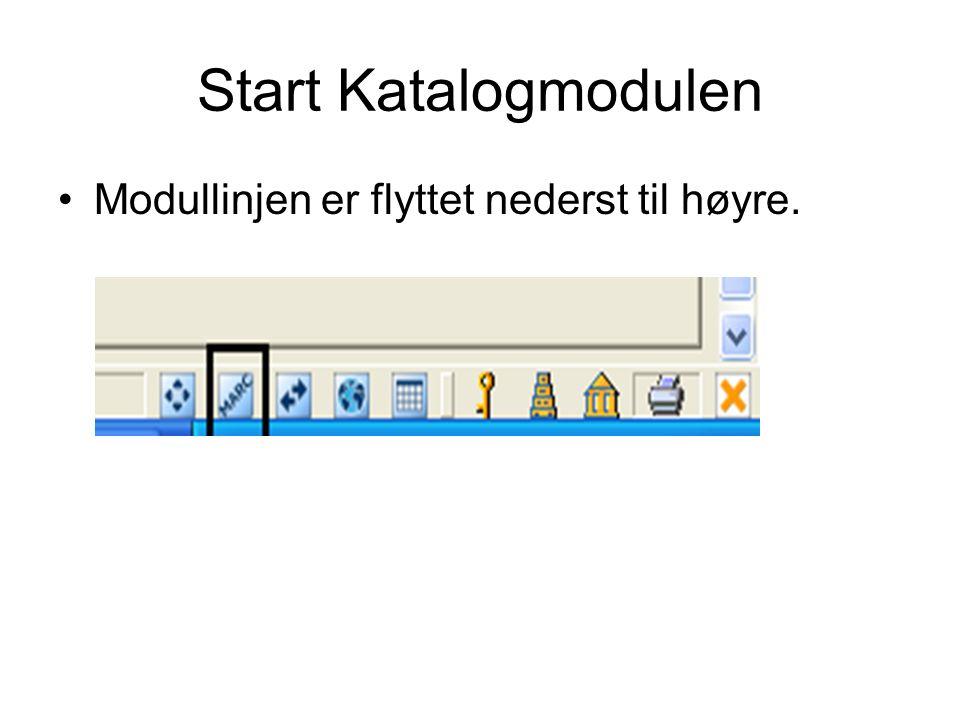 Start Katalogmodulen •Modullinjen er flyttet nederst til høyre.