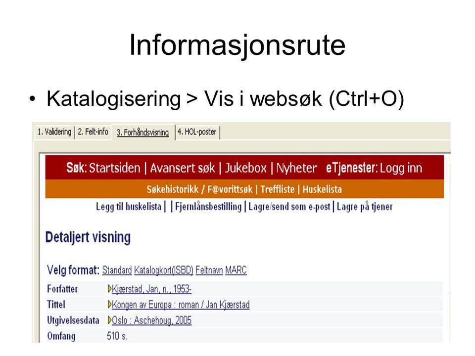 Informasjonsrute •Katalogisering > Vis i websøk (Ctrl+O)