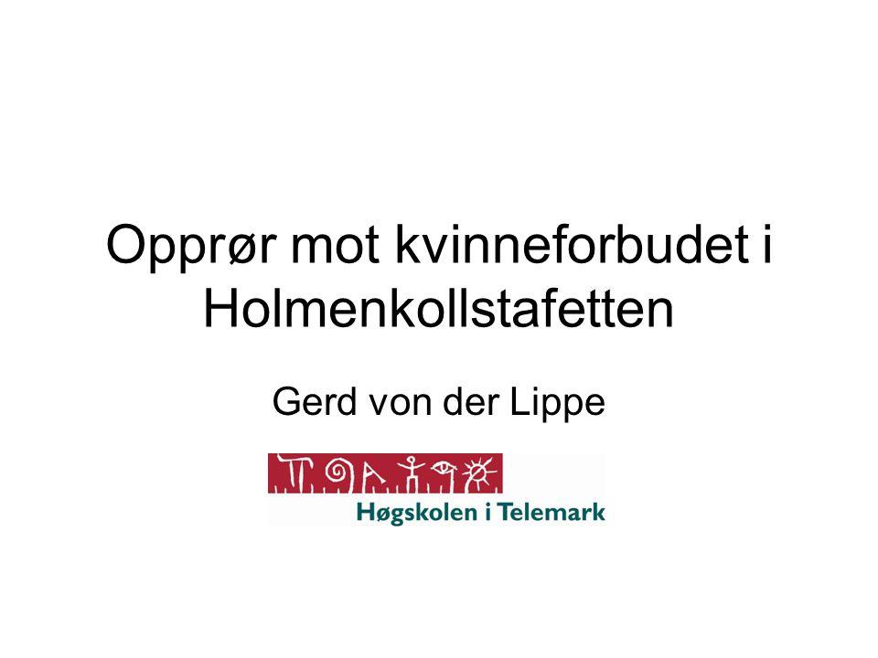 Opprør mot kvinneforbudet i Holmenkollstafetten Gerd von der Lippe
