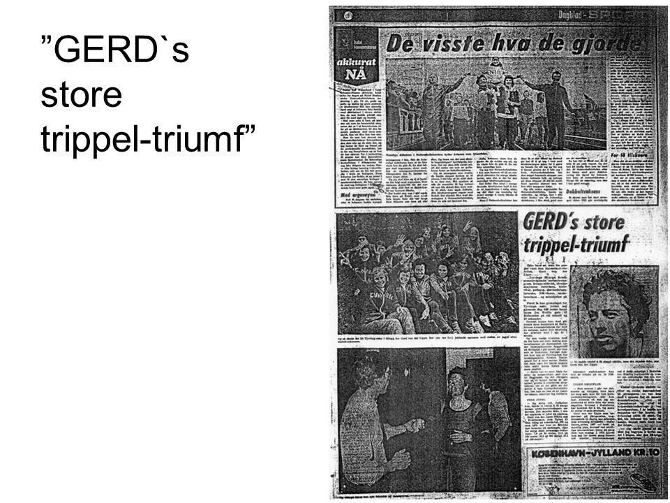 """""""GERD`s store trippel-triumf"""""""