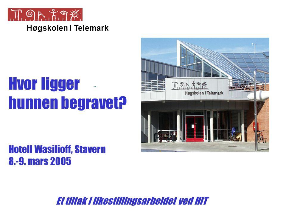 Høgskolen i Telemark Hvor ligger hunnen begravet.Hotell Wasilioff, mars 2005 8.