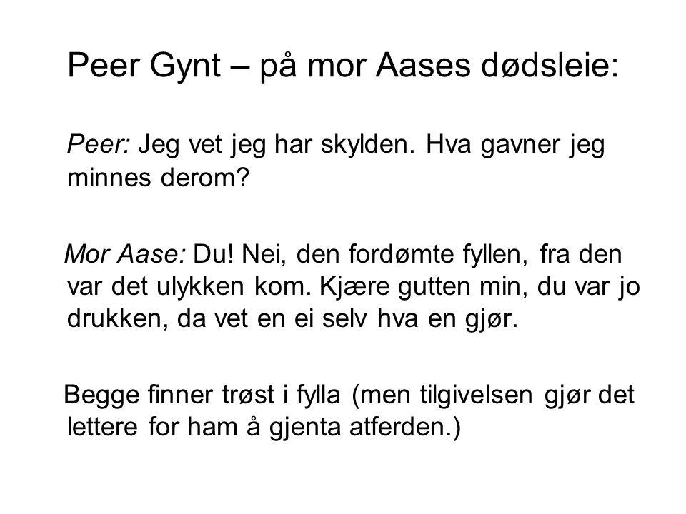 Peer Gynt – på mor Aases dødsleie: Peer: Jeg vet jeg har skylden.